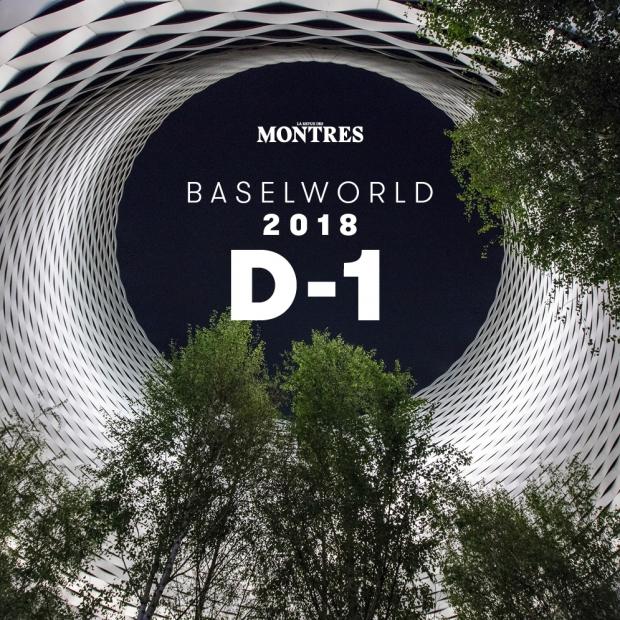 BASELWORLD 2018 D-1